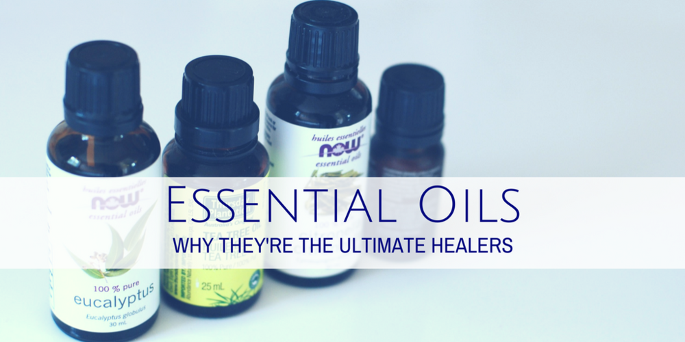 Essential Oils: Why They're The Ultimate Healers