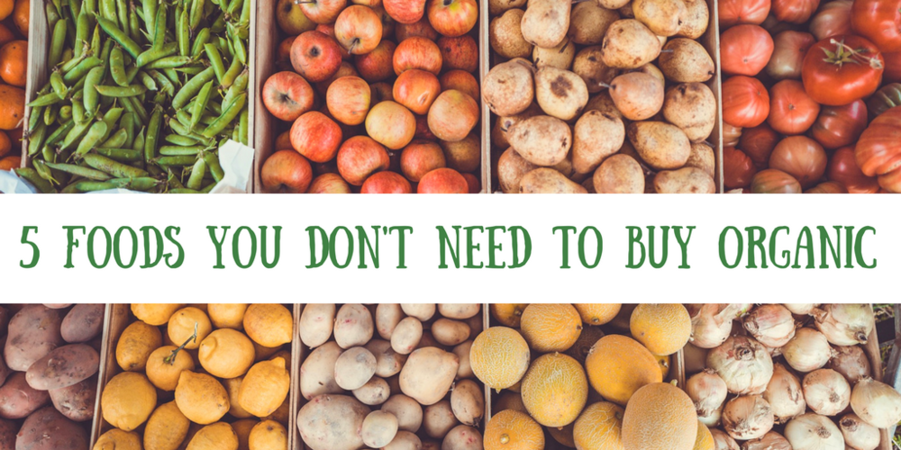 5 Foods You Don't Need To Buy Organic