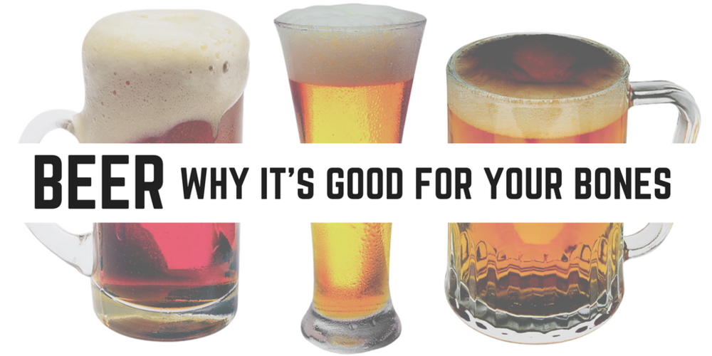 Beer: Why It's Good For Your Bones