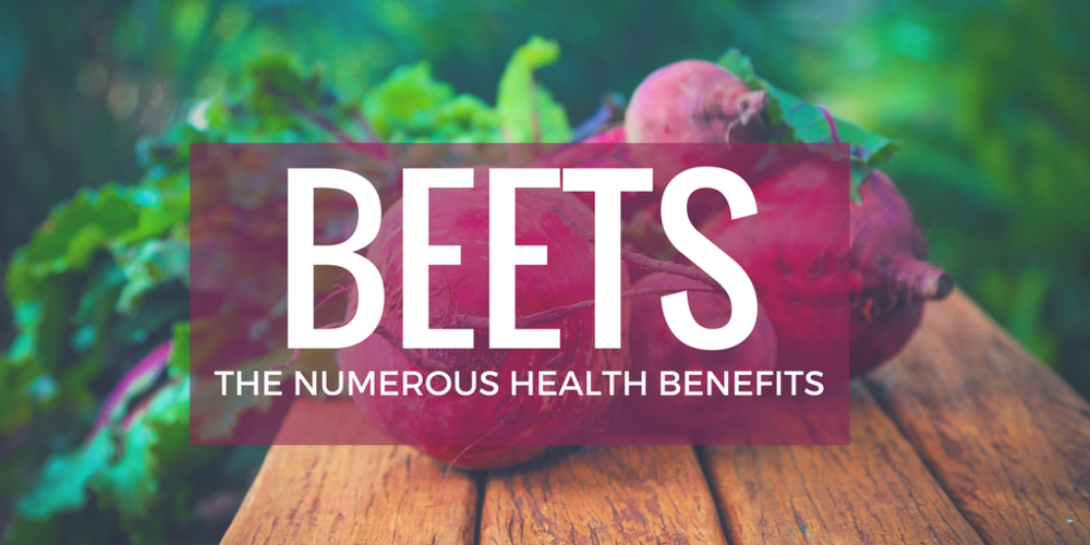 Beets: The Numerous Health Benefits