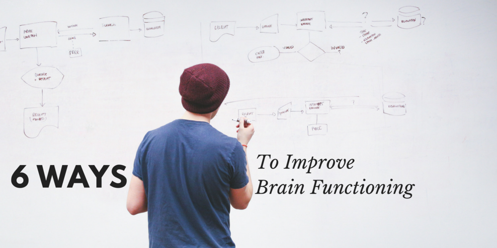 6 Ways To Improve Brain Functioning
