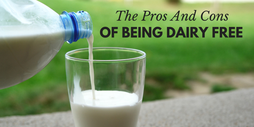 The Pros And Cons Of Going Dairy Free