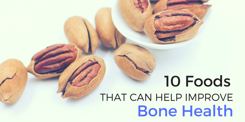 10 Foods That Can Improve Bone Health
