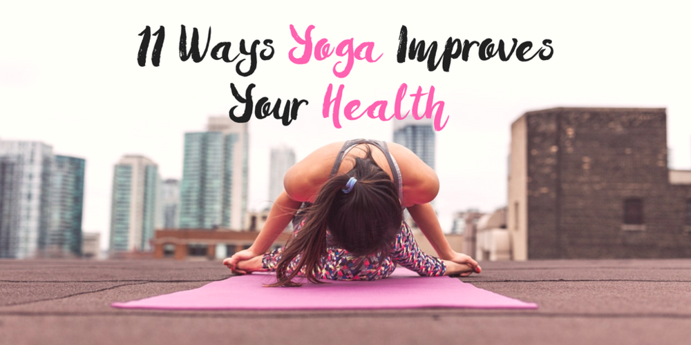 11 Ways Yoga Can Improve Your Health