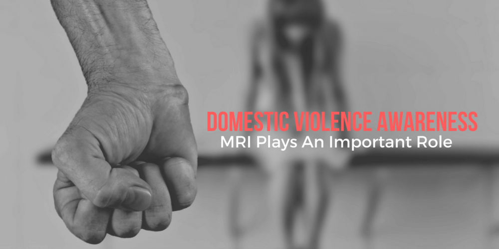 Domestic Violence Awareness: MRI Plays An Important Role — Clovis ...
