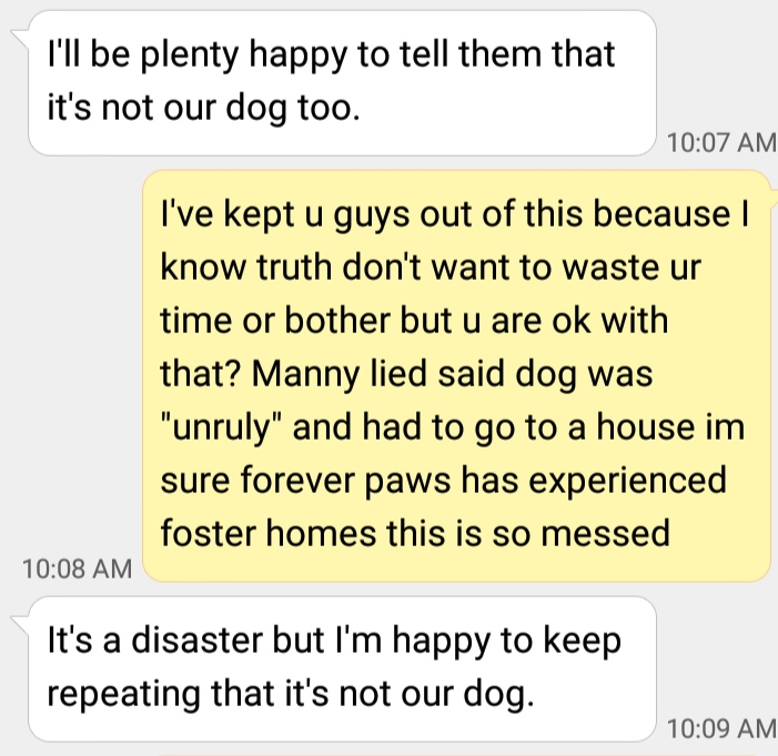 "Forever Paws Manager texts someone calling this situation a ""disaster""."