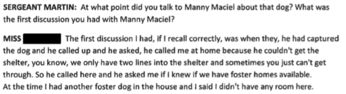 Shelter President Furtado then states the first time she spoke to ACO Maciel about the dog was April 4th when Jackie was captured.