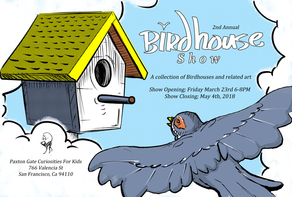 Birdhouse Show, 2018   Paxton Gate's Curiosities For Kids