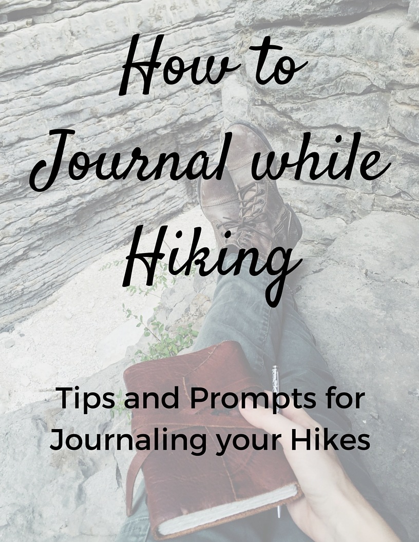 How to Journal while Hiking - free download from the Badon Hill Blog