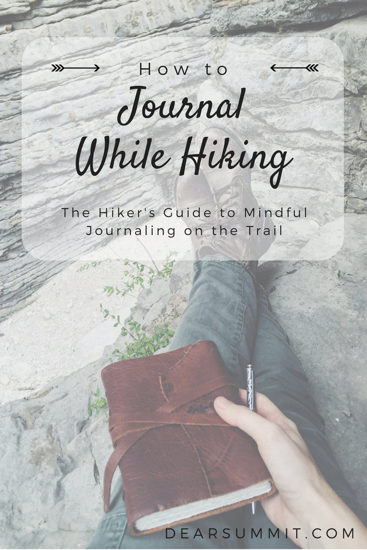 How to Journal While Hiking: the Hiker's Guide to Mindful Journaling on the Trail