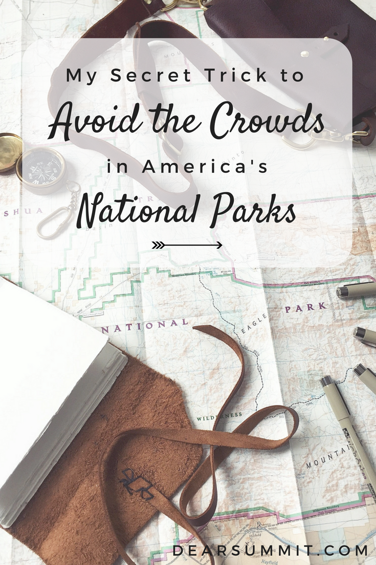 My Secret Trick to Avoid the Crowds in America's National Parks