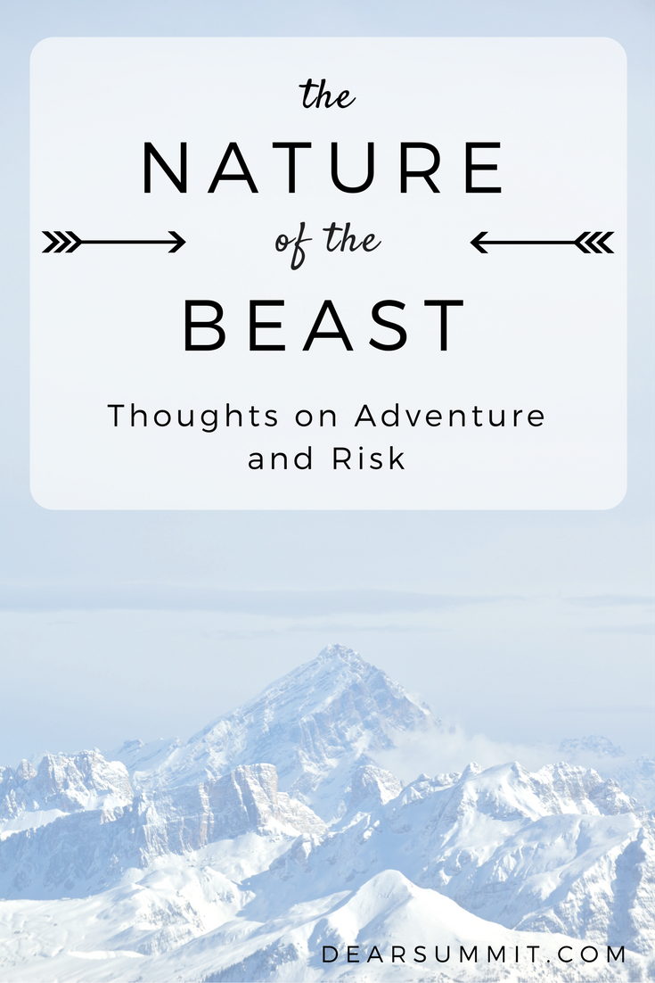The Nature of the Beast: Thoughts on Adventure and Risk - The Dear Summit Blog // Is risk inherent in adventure?