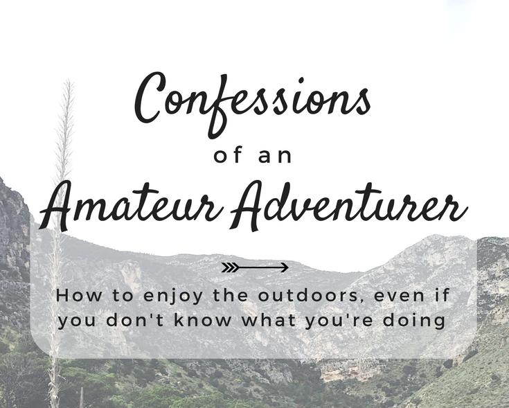 Confessions of an Amateur Adventurer