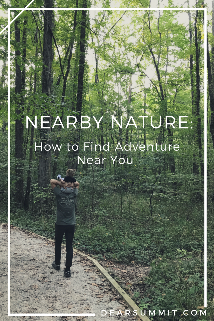 Nearby Nature: How to Find Adventure Near You // dearsummit.com