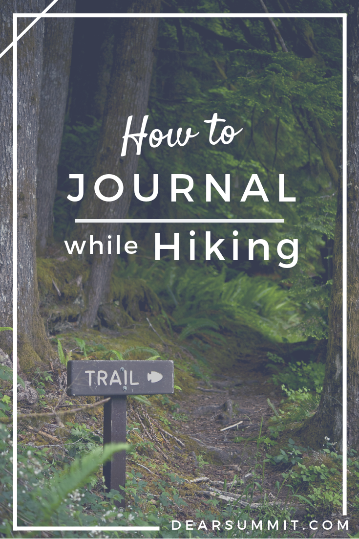 How to Journal While Hiking - tips and ideas for keeping a journal on your outdoor adventures // DearSummit.com