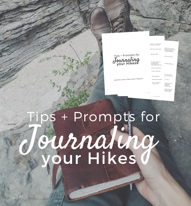 Tips + Prompts for Journaling your Hikes - FREE e-book by Deanna Jensen of Dear Summit Supply Co.
