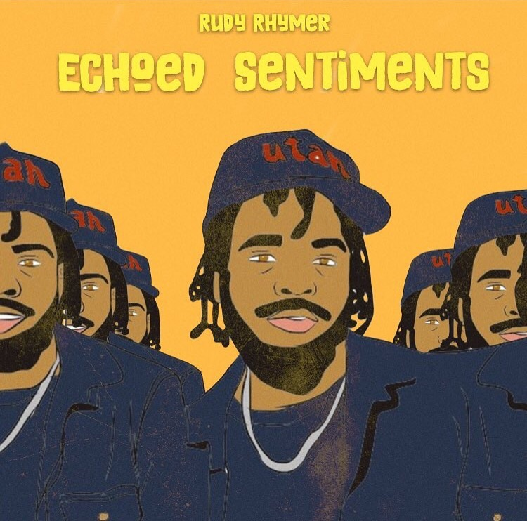 Rudy Rhymer release highly anticipated second mixtape _ECHOED SENTIMENTS….jpeg