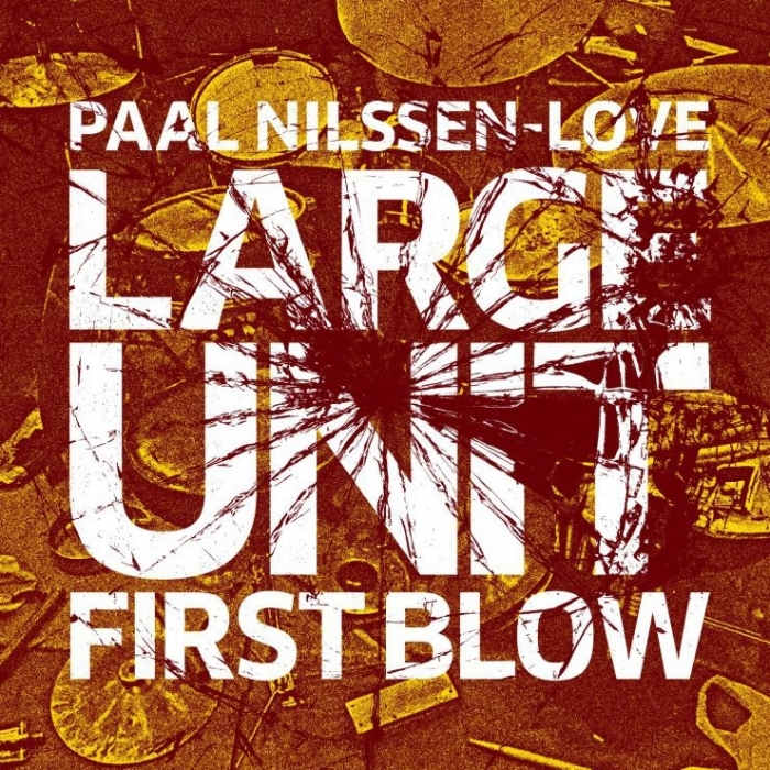 LARGE UNIT - First Blow (2014)