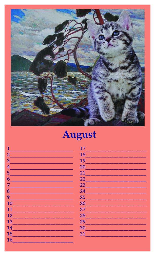 "One edition SOLD - (sample page: August) Kittylovescapes Perpetual Calendar, Print-on-Demand, 8.5"" x 14"", edition of 10, 40 CAD per calendar"
