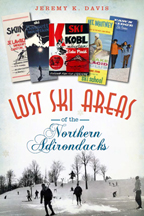 "Cover of ""Lost Ski Areas of the Northern Adirondacks"" by Jeremy Davis"