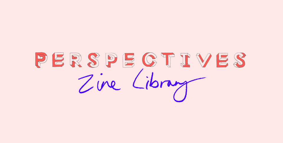 Perspectives+Zine+Library.jpg