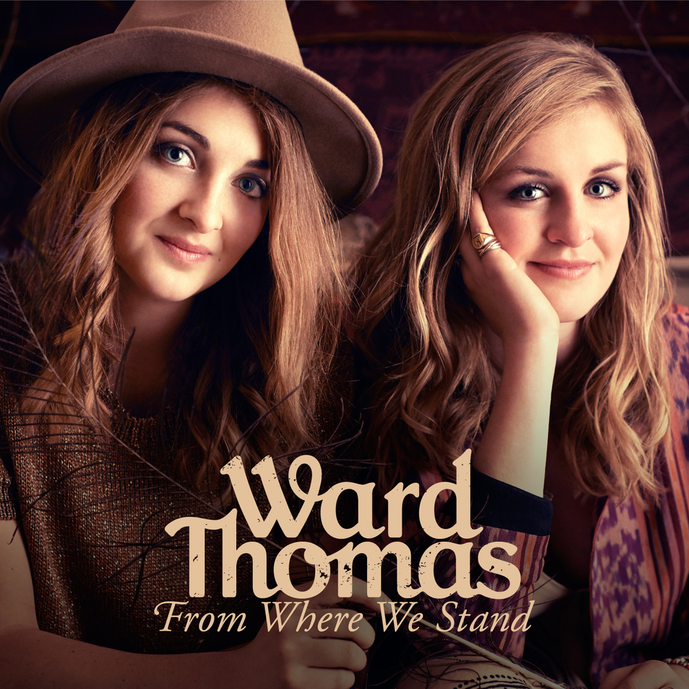 From Where We Stand - Ward Thomas