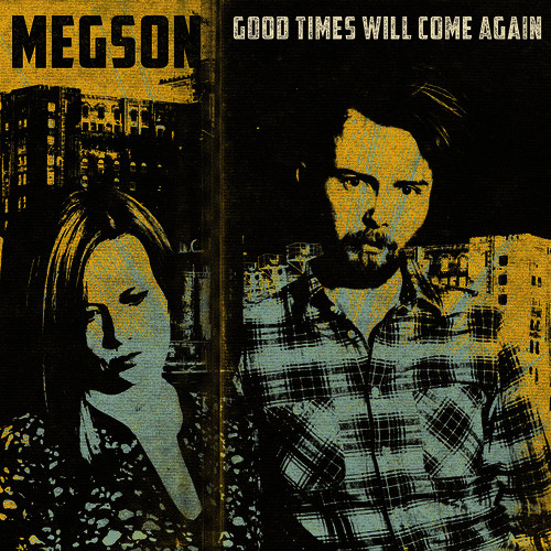 Good Times Will Come Again - Megson