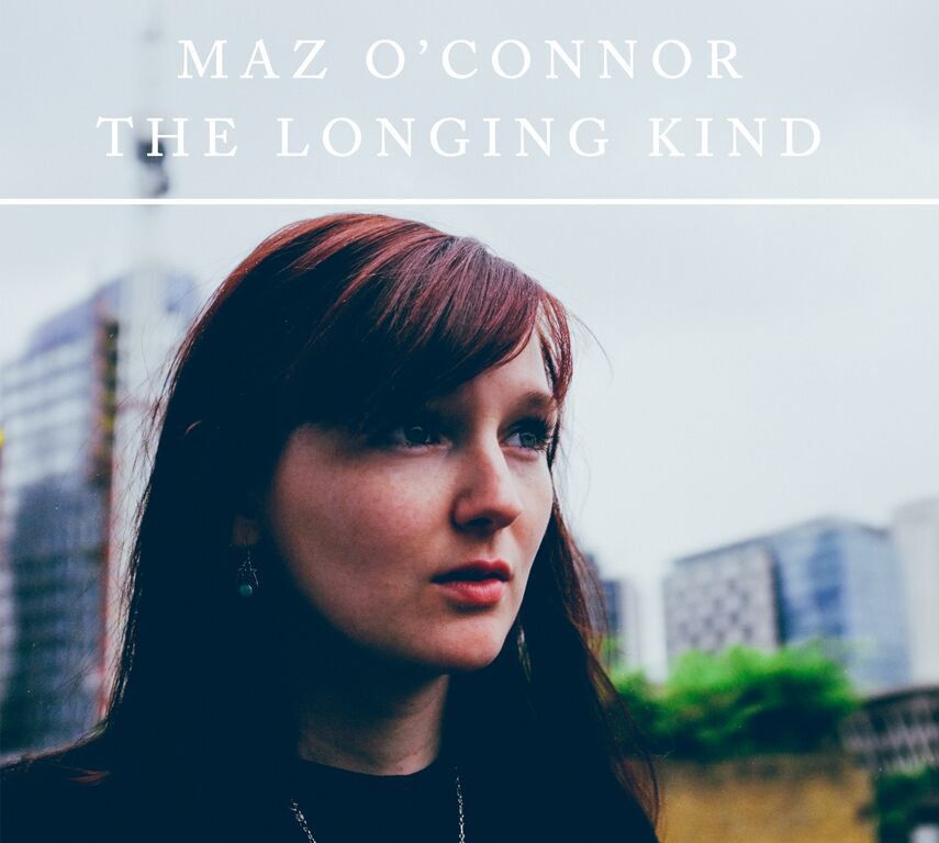 The Longing Kind - Maz O'Connor