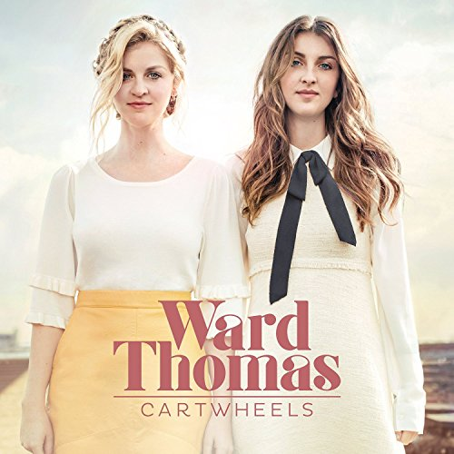Cartwheels - Ward Thomas