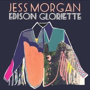 Edison Gloriette - Jess Morgan