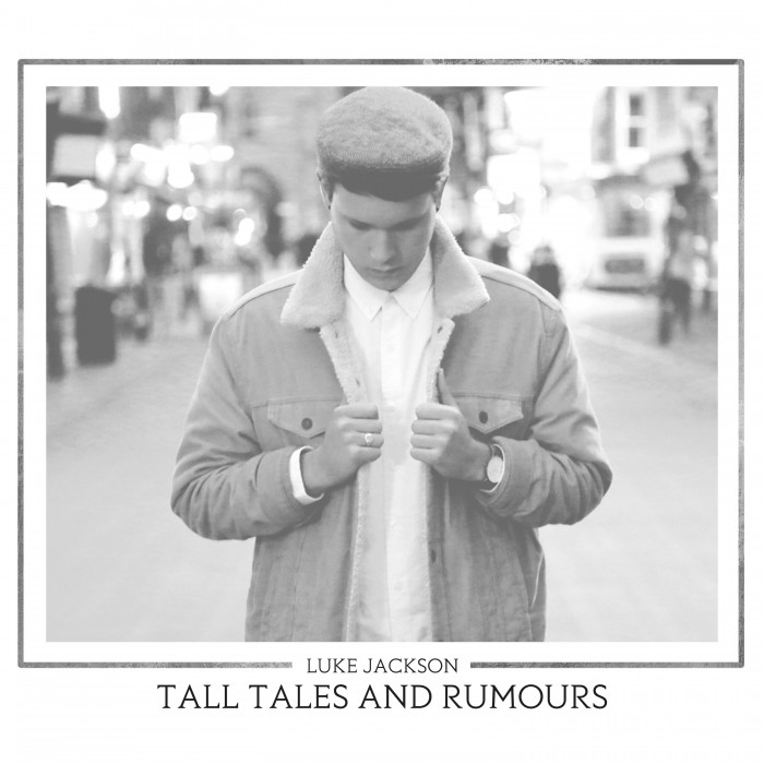 Tall Tales & Rumours - Luke Jackson