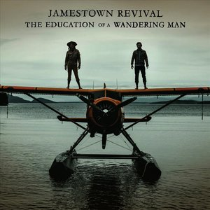 The Education Of A Wandering Man - Jamestown Revival