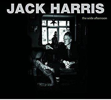 Jack Harris - The Wide Afternoon