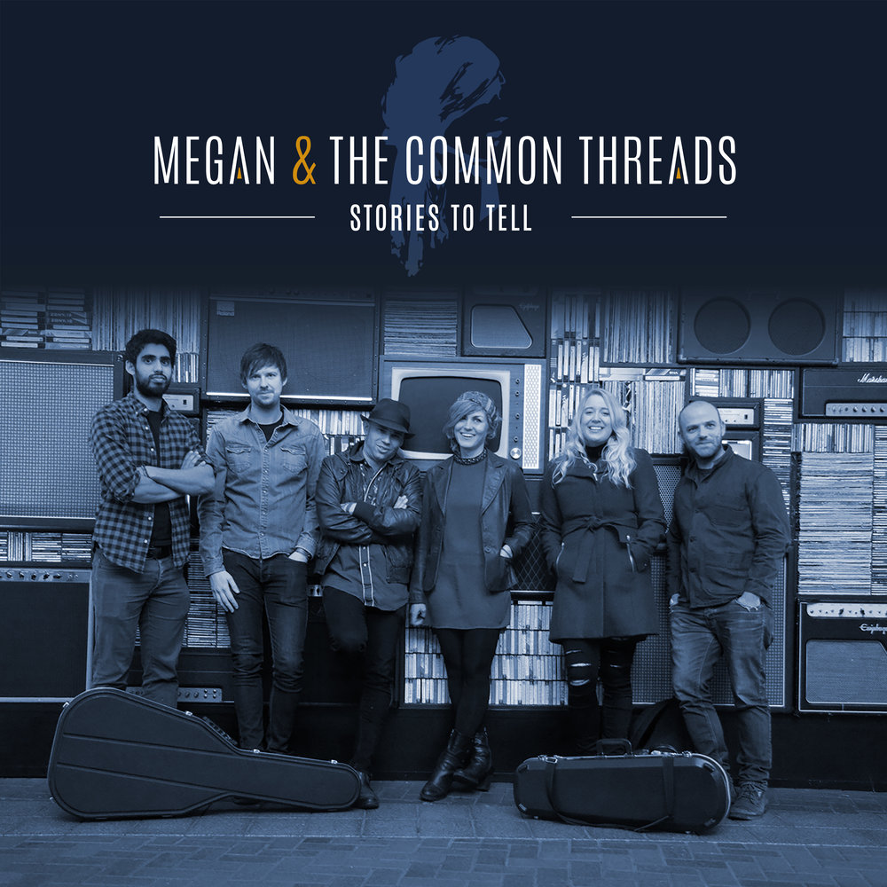 Stories To Tell - Megan & The Common Threads