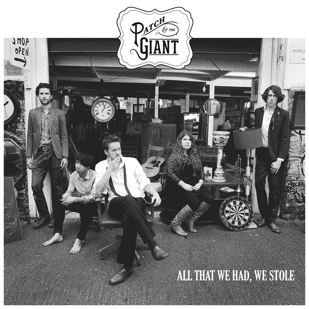 All That We Had, We Stole - Patch & The Giant