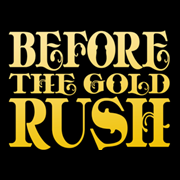Before The Gold Rush