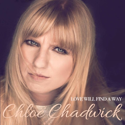 Chloe Chadwick - Love Will Find A Way.jpg