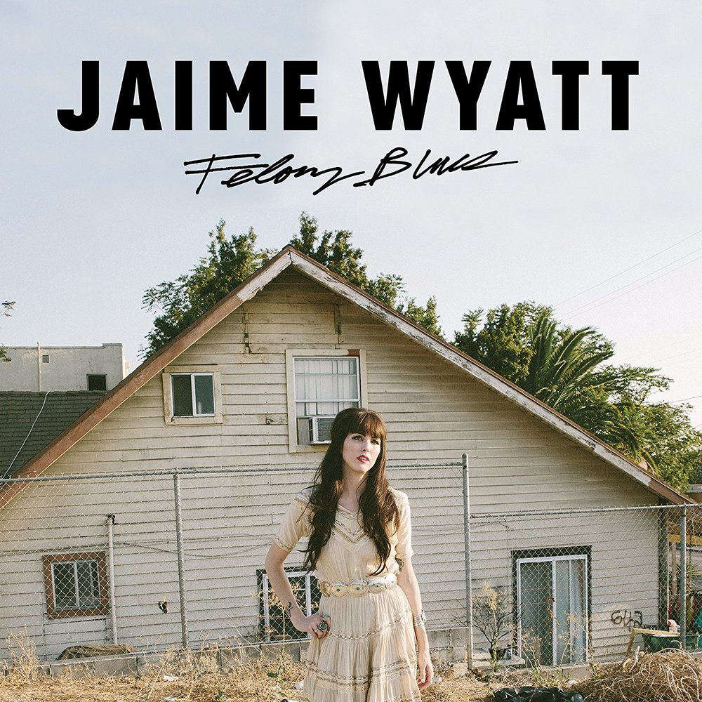 Jaime Wyatt - Felony Blues.jpg