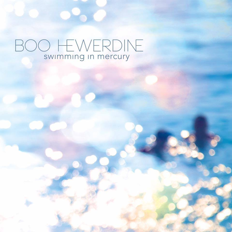 Boo Hewerdine - Swimming In Mercury.jpg