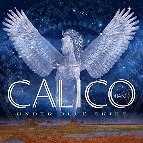 Calico - Under Blue Skies.jpg