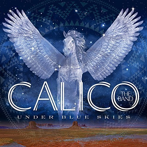 Calico - Under Blue Skies.jpg