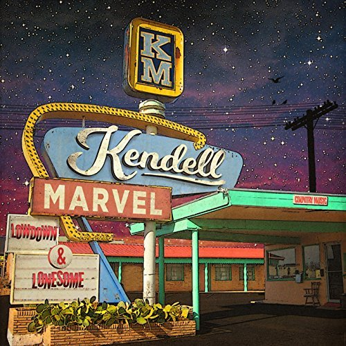 Kendell Marvel - Lowdown & Lonesome.jpg