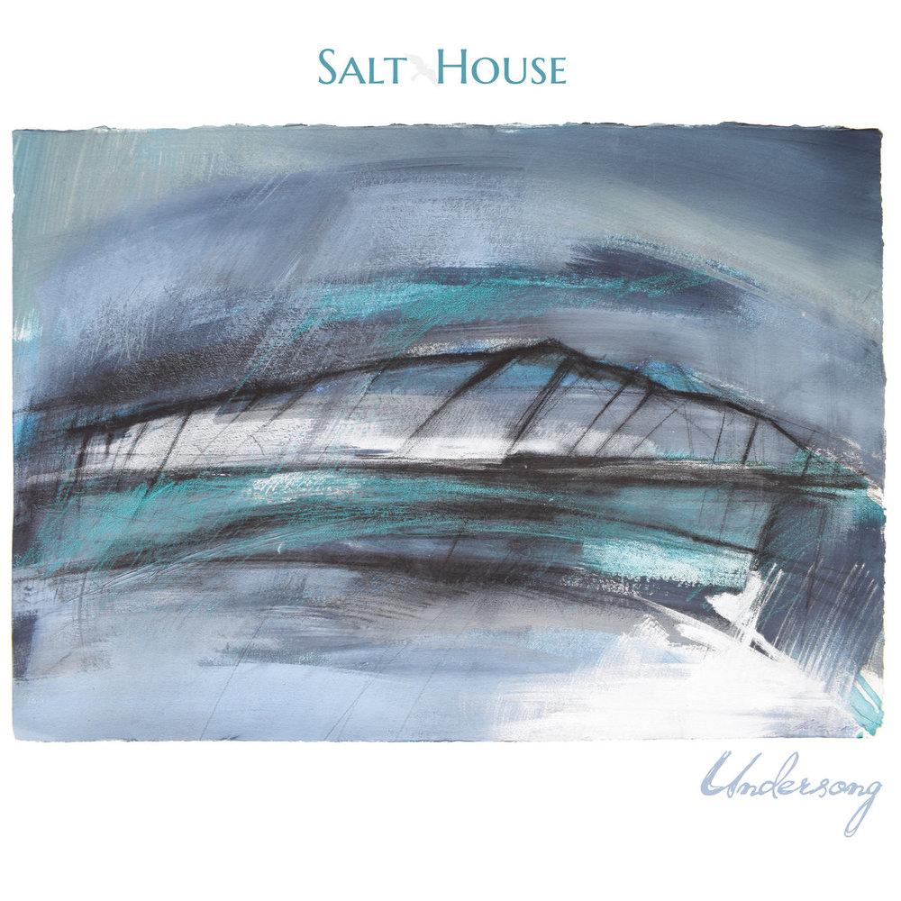 Salt House - Undersong