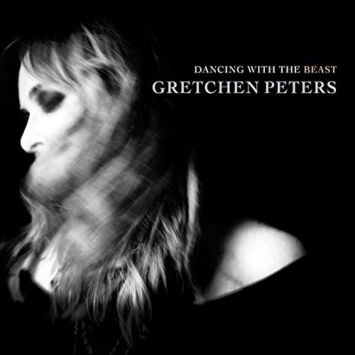 Gretchen Peters - Dancing With The Beast.jpg