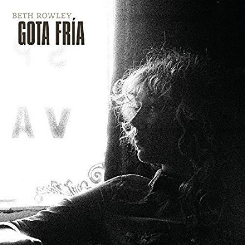 Beth Rowley - Gota Fria.jpg