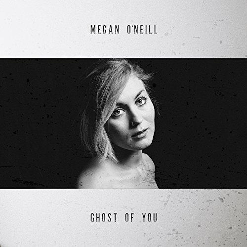 Megan O'Neill - Ghosts Of You.jpg