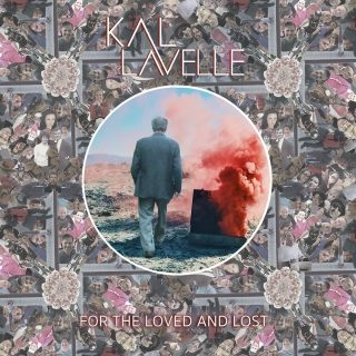 Kal Lavelle - For The Loved And Lost.jpg