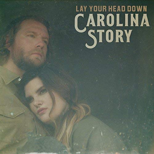 Carolina Story - Lay Your Head Down.jpg