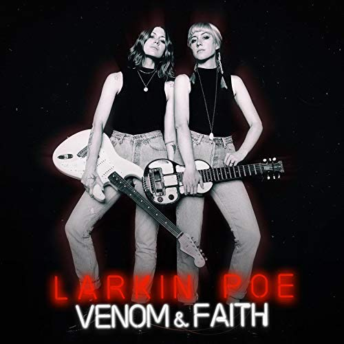 Larkin Poe - Venom and Faith.jpg