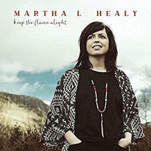 Martha L Healy - Keep The Flame Alight